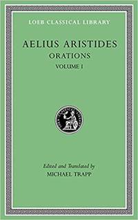 Aristides: Orations, Volume I (Loeb Classical Library) by  Aelius Aristides - Hardcover - from Bonita (SKU: 0674996461)