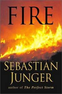 Fire by Sebastian Junger - Hardcover - October 2001 - from The Book Store and Biblio.com
