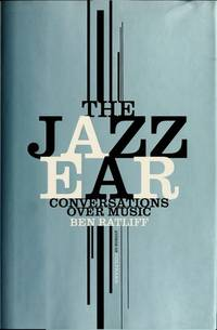 The Jazz Ear : Conversations Over Music
