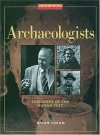 Archaeologists: Explorers of the Human Past (Oxford Profiles)