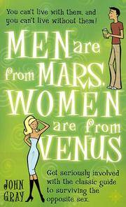 Men Are from Mars, Women Are from Venus: Get Seriously Involved with the Classic Guide to...