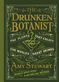 image of The Drunken Botanist: The Plants That Created the World's Great Drinks