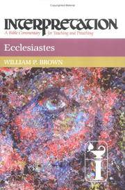 Interpretation, A Bible Commentary , Ecclesiastes by Brown, William P - 2000