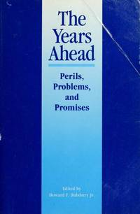 The Years Ahead: Perils, Problems, and Promises