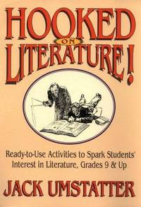 Hooked on Literature!: Ready-To-Use Activities & Materials to Spark Students' Interest in Literature, Grades 9 & Up by  Jack Umstatter - Paperback - 1994-03-01 - from Campus Bookstore (SKU: mon0000009051)