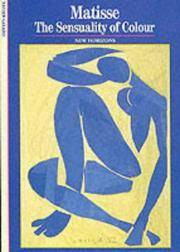 Matisse: The Sensuality of Colour (New Horizons)