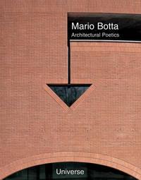 Mario Botta: Architectural Poetics (Universe Architecture Series)