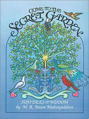 Come To the Secret Garden: Sufi Tales of Wisdom.