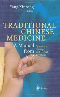 TRADITIONAL CHINESE MEDICINE A MANUAL FROM A-Z