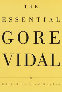 The Essential Gore Vidal. [hardcover]