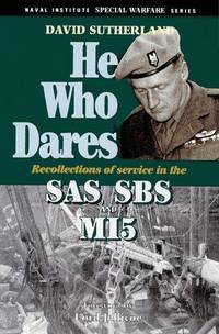 He Who Dares: Recollections of Service in the SAS, SBS and MI5 (Special Warfare Series)