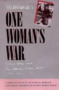 One Womans War: Letters Home From The Womens Army Corp 1944-1946