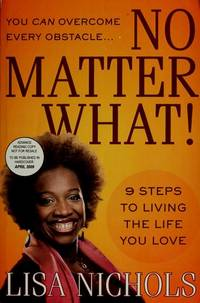 No Matter What! : 9 Steps to Living the Life You Love (SIGNED copy)