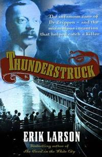 Thunderstruck by Erik Larson - Paperback - Reprint - 2006 - from Arundel Books of Seattle and Biblio.com