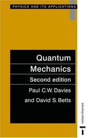 Quantum Mechanics: Physics and Its Applications 8 by  David S. (Author)  Paul C.W. (Author)/ Betts - Paperback - 1994 - from Revaluation Books (SKU: __0748744460)