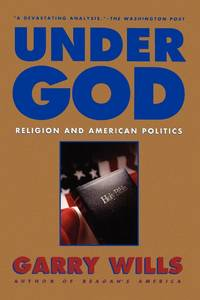 Under God: Religionand American Politics