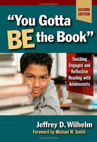 """You Gotta BE the Book"""": Teaching Engaged and Reflective Reading with Adolescents, Second..."""