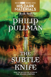 The Subtle Knife: His Dark Materials, Book Two by Pullman, Philip - 2002