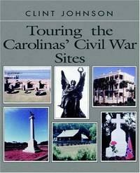 Touring the Carolina's Civil War Sites (Touring the Backroads Series)