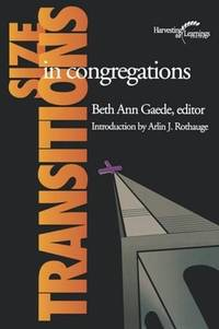 Size Transitions in Congregations (Harvesting the Learnings) by  Beth Gaede - Paperback - 2001-12-01 - from TangledWebMysteries (SKU: 104123)