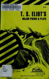 T. S. Eliot's Major Poems and Plays (Cliffs Notes) (Cliffs notes on--)