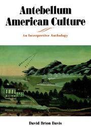 Antebellum American Culture: an Interpretive Anthology