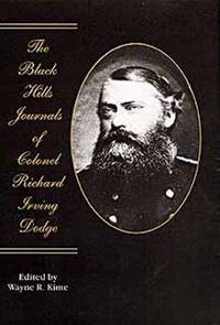 The Black Hills journals of Colonel Richard Irving Dodge / Edited By Wayne R. Kime