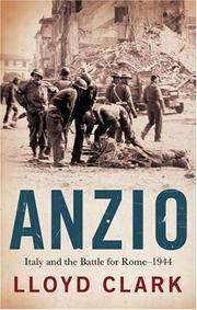 Anzio: Italy and the Battle for Rome--1944