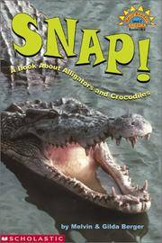 image of Scholastic Reader Level 3: Snap! A Book About Alligators and Crocodiles