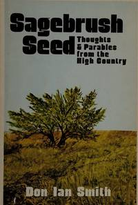 Sagebrush Seed: Thoughts & Parables From the High Country