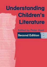 Understanding Children's Literature by  Peter [Editor] Hunt - Paperback - 2005-07-19 - from BooksorDVDs (SKU: 200424175)