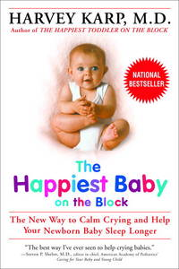 image of The Happiest Baby on the Block: The New Way to Calm Crying and Help Your Newborn Baby Sleep Longer
