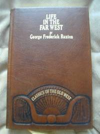 Life in the Far West (CLASSICS OF THE OLD WEST)