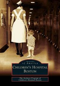 Children's Hospital Boston   (Images of America)