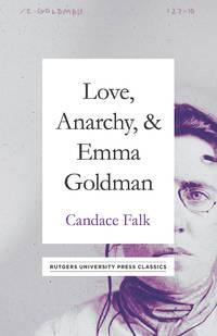 Love, Anarchy, and Emma Goldman (reprint, 1990) (Rutgers University Press Classics)