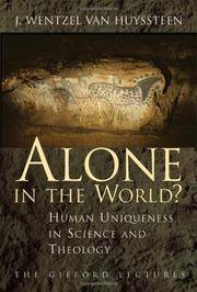 Alone in the World?: Human Uniqueness in Science and Theology by Wentzel van Huyssteen