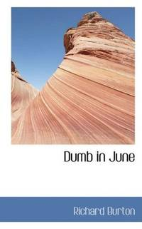 Dumb In June
