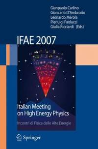 IFAE 2007: Incontri di Fisica delle Alte Energie Italian Meeting on High Energy Physics
