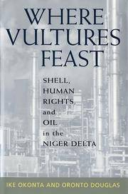 Where Vultures Feast: Shell, Human Rights, and Oil in the Niger Delta