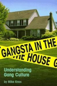 Gangsta in the House: Understanding Gang Culture