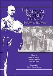The National Security Legacy Of Harry S. Truman