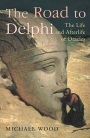 image of The Road to Delphi. The Life and Afterlife of Oracles.