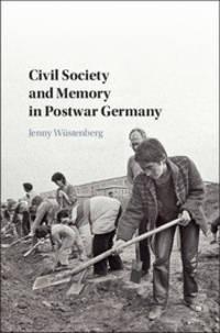 Civil Society and Memory in Postwar Germany (HC)
