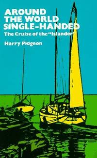 Around the World Single-Handed: The Cruise of the Islander (Dover Books on Travel, Adventure)