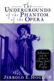 The Undergrounds of the Phantom of the Opera: Sublimation and the Gothic in Leroux's Novel...
