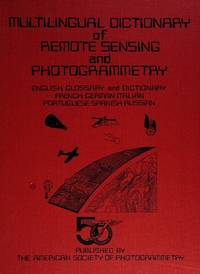 Multilingual Dictionary of Remote Sensing and Photogrammetry by  George A Rabchevsky - First Edition - 1984 - from Rob Briggs Books (SKU: 101836)
