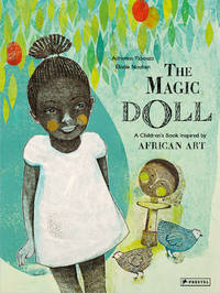 The Magic Doll: A Children's Book Inspired by African Art (Children's Books Inspired by Famous...