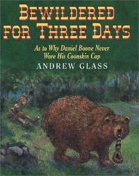image of Bewildered for Three Days: As to Why Daniel Boone Never Wore His Coonskin Cap