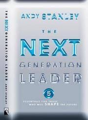 The Next Generation Leader  Five Essentials for Those Who Will Shape the  Future