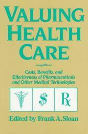 Valuing Health Care: Costs, Benefits, and Effectiveness of Pharmaceuticals and Other Medical Technologies